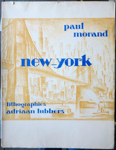 NEW YORK by Paul Morand illustrated by ADRIAAN LUBBERS - LITHOGRAPHS - NUMBERED COPY