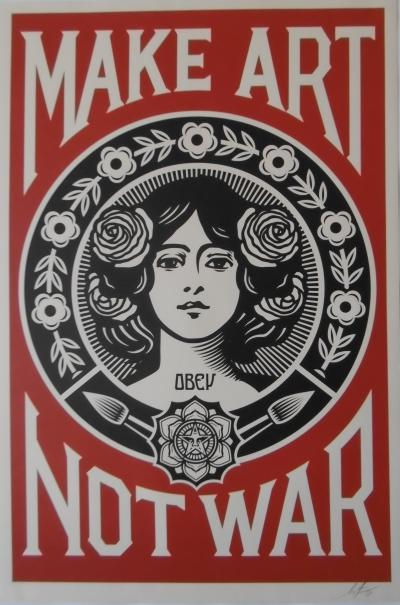 Shepard Fairey says Obey Giant (USA, 1970) - Make Art Not War, silkscreen signed and dated in pencil by the artist