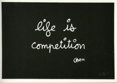 Ben Vautier LIFE IS COMPETITION Print signed and justified in pencil