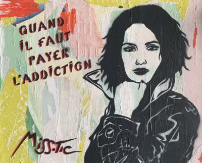 MISS TIC - Quand il faut payer l'addiction, signed mixed media